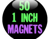 50 CUSTOM 1 inch MAGNETS - Create with our Design-O-Matic