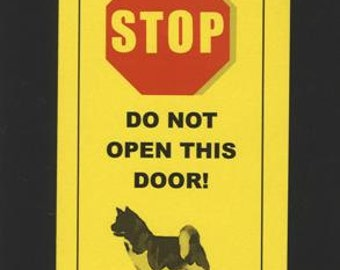 Akita Lap Dog Inside - Do Not Open Door Sign Keeps Dog Safe