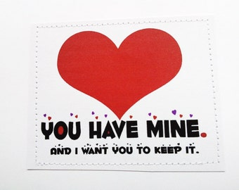 Sweet love card. You have my heart and I want you to keep it.
