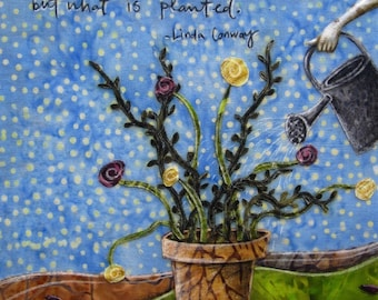 Planted, teacher gift, potted flowers grow spring summer garden, end of the school year, 8.5 x 11 archival reproduction