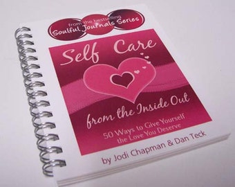 Self Care from the Inside Out - 50 Ways to Give Yourself the Love You Deserve - Ecofriendly