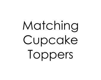 Custom printable cupcake toppers to match any design