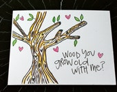 Wood You Grow Old With Me
