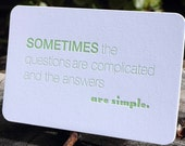 Sometimes the questions are complicated...  Letterpress Quote Card by Full Circle Press