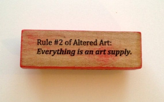 Mounted Rubber Stamp - Rule No 2 of Altered Art EVERYTHING Is An ART SUPPLY - Funny Artist Saying Quote by Altered Attic sa-109m