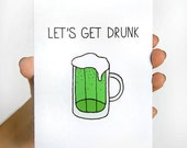 St Patricks Day Card - Green Beer Card - Lets Get Drunk