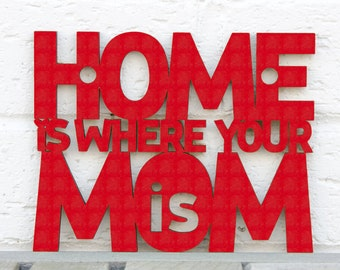 Home Is Where Mom Is, Mom Wood Sign, Inspirational Sign, Laser Cut Wood Sign, Funky Wood Sign, Wood Sign Decor, Wood Word Sign