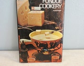 Vintage Book - Fondue Cookery by Alison Burt - 1971 Edition - ISBN  0600 334570