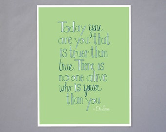 Today You Are You Dr. Seuss Quote Typography 8 1/2 x11 Art Print