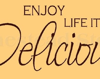 PRIMITIVE STENCIL -Item 5163 K - Enjoy Life It's Delicious- Make Your Sign - Clear 5Mil Mylar
