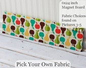 Pick Your Own Fabric 6 inch x 24 inch Unframed Magnet Board, bulletin board, wall organizer, command center