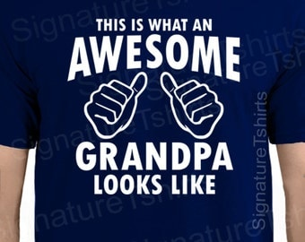 AWESOME GRANDPA Mens T-shirt since This is what looks like Grandparent shirt tshirt  Grandad Grandfather papa New Father's Day gift for dad