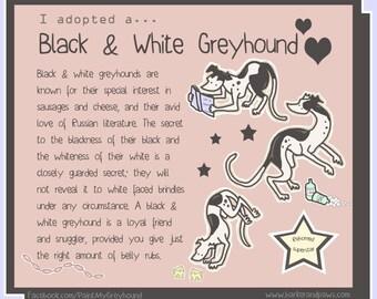 """I adopted a... Black & White Greyhound - 6x8"""" Print"""