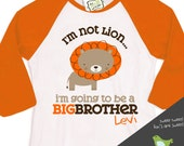Big brother to be shirt - raglan I'm not lion big brother t-shirt  or long length