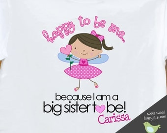Big sister shirt - Happy To Be Me fairy Big Sister to be pregnancy announcement t-shirt