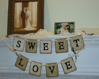 Wedding Banner-Wedding Garland-Wedding Cake Table-Engagement Photo Prop- Anniversary Banner-Sweet Love Sign-Vintage Wedding Sign-Rustic Sign