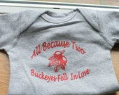 Ohio State Baby Bodysuit-All Because Two Buckeyes Fell In Love