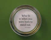 """Dr. Seuss """"Why Fit In"""" Inspirational Quotation Round Glass Paperweight Graduation Keepsake"""