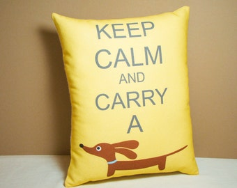 Dachshund Pillow - Keep Calm and Carry a Doxie in Golden Yellow