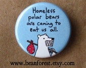 "homeless polar bears button environmentalist pin gift climate change warning sign earth day gift 1.25"" badge refrigerator magnet"