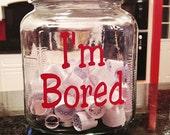 DIY - I'm Bored Jar - Vinyl Decal
