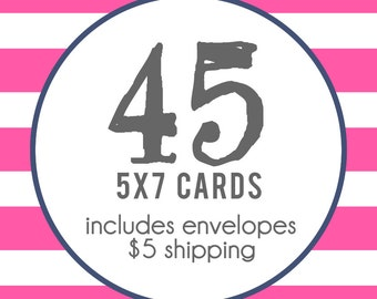 45 5x7 Professionally Printed Cards with Envelopes