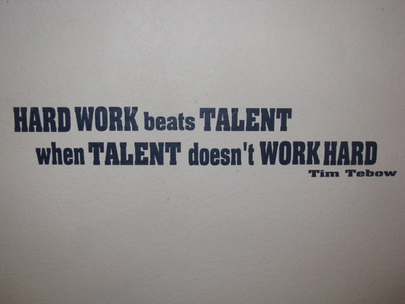 Tim Tebow Inspirational Quotes: Hard Work Beats Talent Tim Tebow Quote Vinyl By