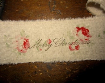Hand Stamped Rose Ticking Ribbon Tea Dyed  Christmas Roses  Merry Christmas