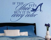 If the Shoe Fits Quote, Vinyl Wall Lettering, Vinyl Decals, Wall Quotes, Vinyl Letters, Wall Words, Bedroom Decal, Shoe Lover Gift
