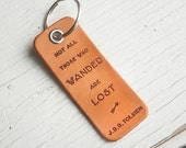 Not All Those Who Wander are Lost - J.R.R. Tolkien quote - Leather Key fob ring- MODERN SHAPE Stamped Leather Luggage Tag
