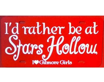Gilmore Girls I'd rather be at Stars Hollow Red License Plate Car Tag
