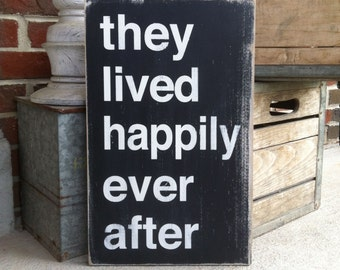 They Lived Happily Ever After  Distressed Sign in Black with White Vintage Style