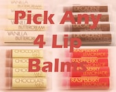 CLEARANCE SALE - Pick Any 4 Lip Balms - Set of 4 - Your Choice of Flavors
