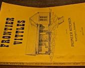 Pioneer Cookbook / Frontier Vittles / Vintage / Texas / Arkansas