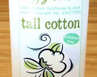 Tall Cotton Scented Hand Cream for Knitters - 4oz Medium HAPPY HANDS Shea Butter Paraben-Free Hand Lotion