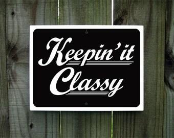 Keepin' It Classy Sign