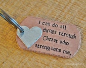 I can do all things through Christ...Scripture Verse Key Chain- Hand Stamped Copper Dog Tag