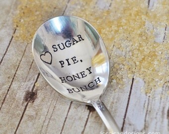 Sugar Pie Honey Bunch (TM) - Hand Stamped Vintage Sugar Spoon for your Sweet Heart