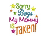 Sayings-Sorry Boys My Mommy is Taken- Machine Embroidery Design