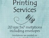 Printing Services --  Twenty 5x7 Invitations including envelopes -- Custom Printing