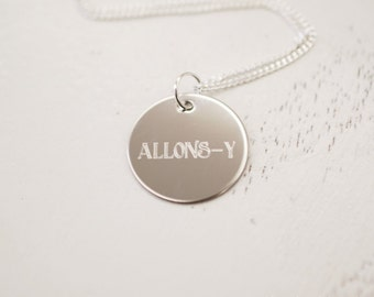 """allons-y Dr. Who inspired --- engraved .75"""" charm necklace"""