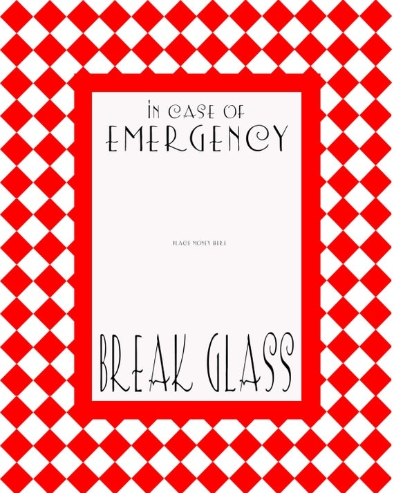 Ridiculous image in in case of emergency break glass printable
