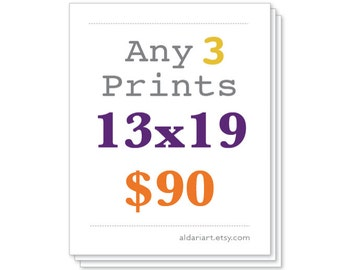 Any Three Prints 13x19
