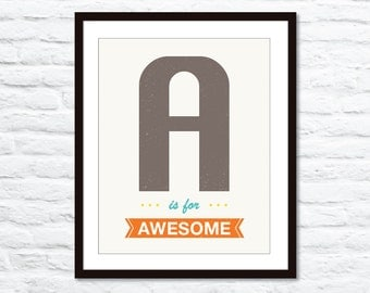A is for Awesome Typography Print  - Brown Orange Blue Turquoise - Modern Retro Fun Funny Affordable Wall Art Home Decor Under 20