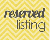 RESERVED LISTING - For Judee