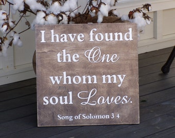 I have found the one whom my soul loves Valentines  love Song of Solomon wedding Anniversary