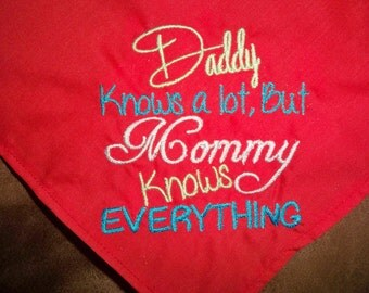 Daddy Knows A Lot, But Mommy Knows Everything Dog Bandana