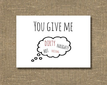 You Give Me Dirty Thoughts Valentines Day Greeting Card