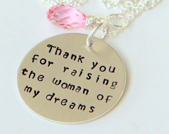 Personalized Necklace Hand Stamped Jewelry ,Thank you For Raising the Woman Of My Dreams, Woman , Gift For Brides Mother