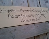 Wooden Sign- Sometimes the smallest things .... completely painted